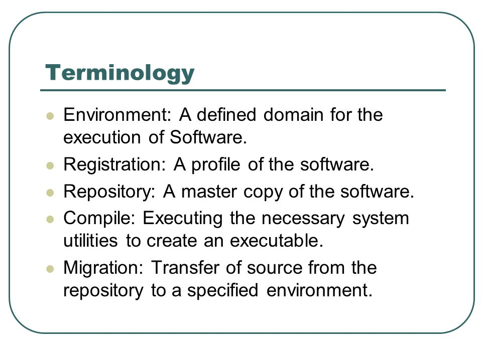 Terminology Environment: A defined domain for the execution of Software.