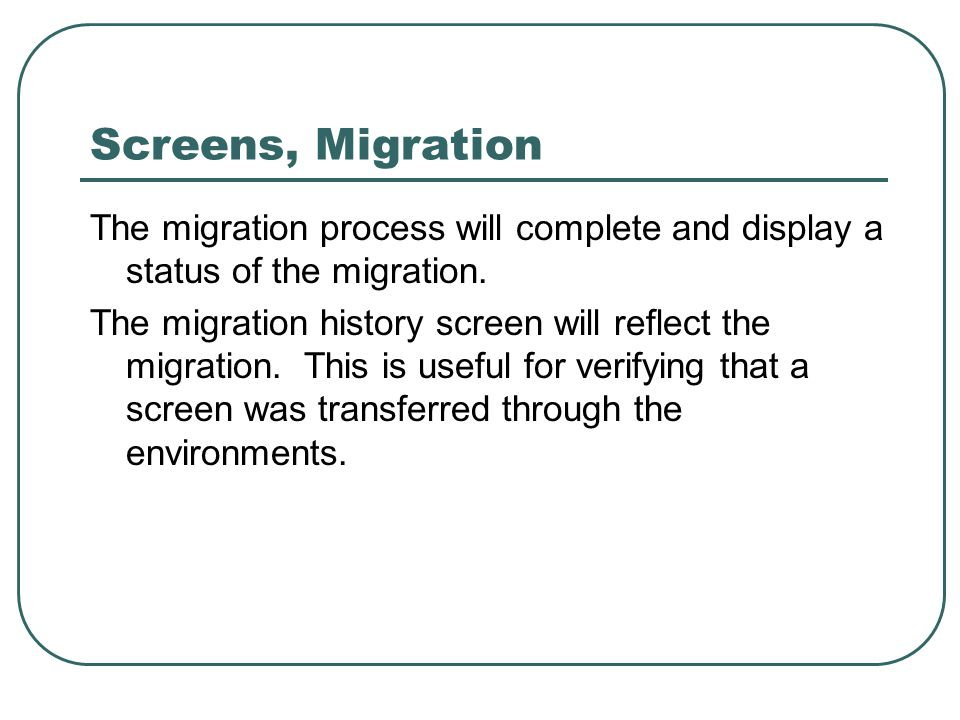 Screens, Migration The migration process will complete and display a status of the migration.