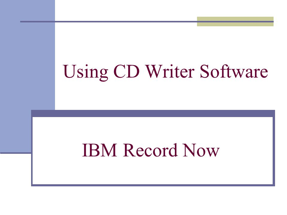 Using CD Writer Software IBM Record Now