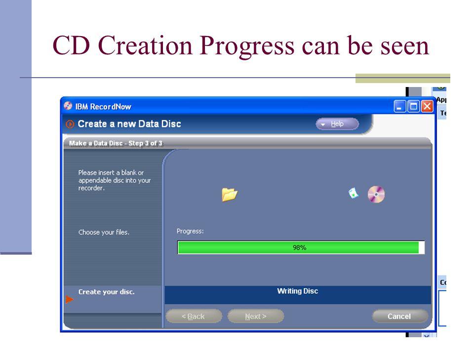 CD Creation Progress can be seen