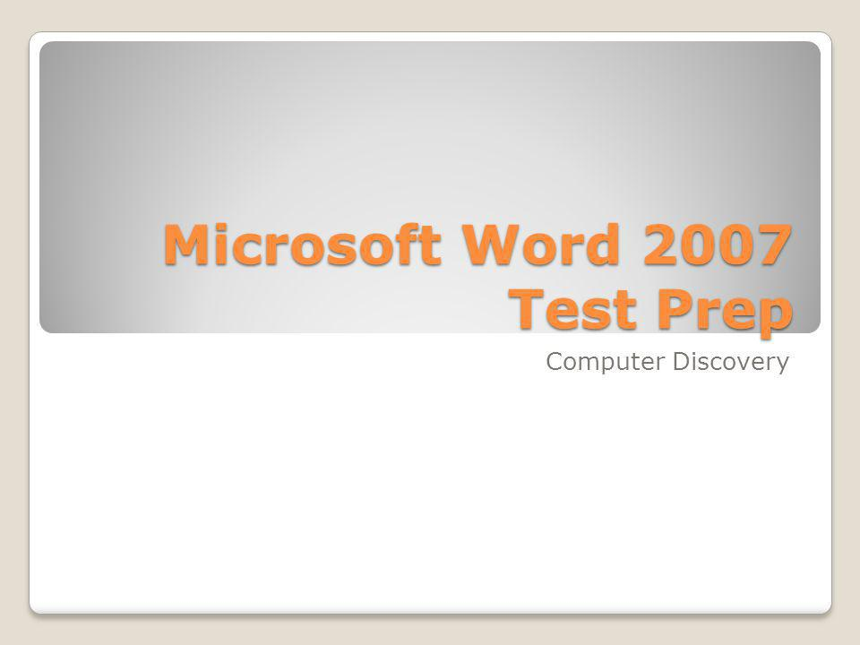 Microsoft Word 2007 Test Prep Computer Discovery