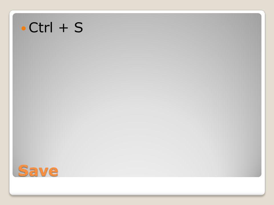 Save Ctrl + S