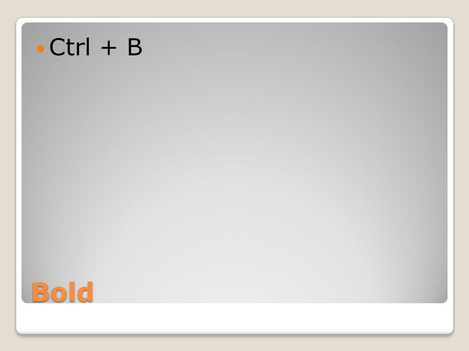 Bold Ctrl + B