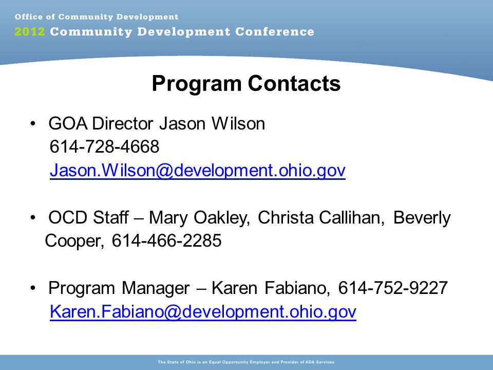Program Contacts GOA Director Jason Wilson OCD Staff – Mary Oakley, Christa Callihan, Beverly Cooper, Program Manager – Karen Fabiano,