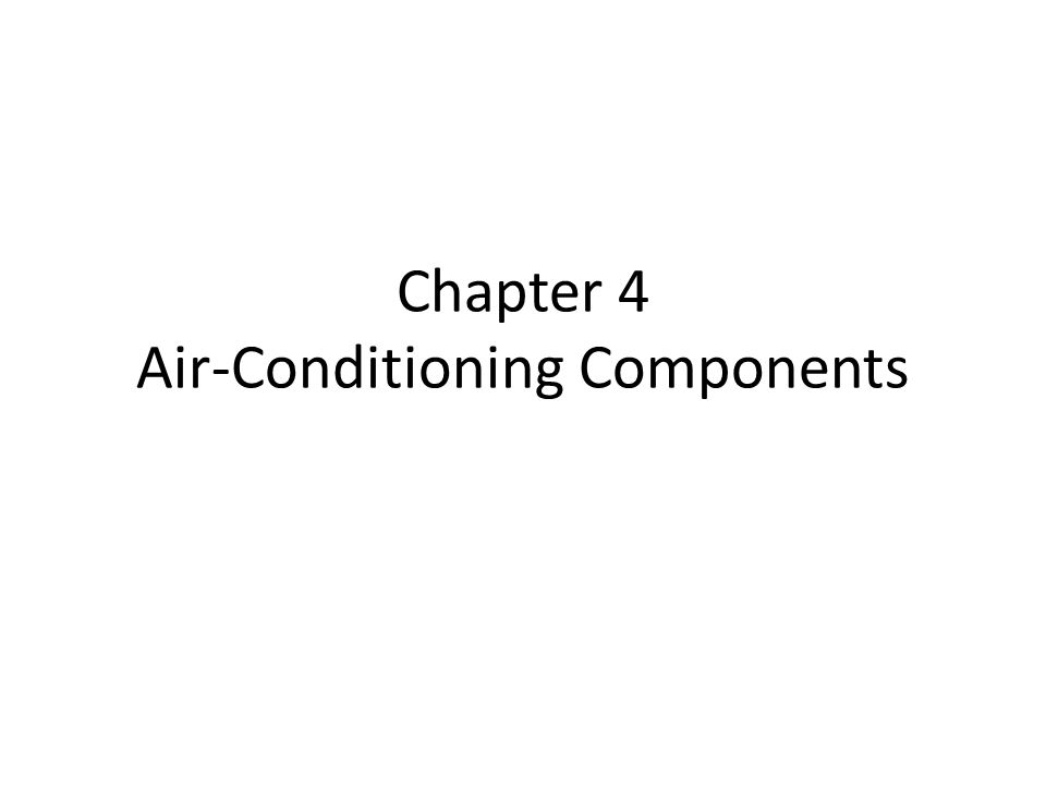 Chapter 4 Air-Conditioning Components