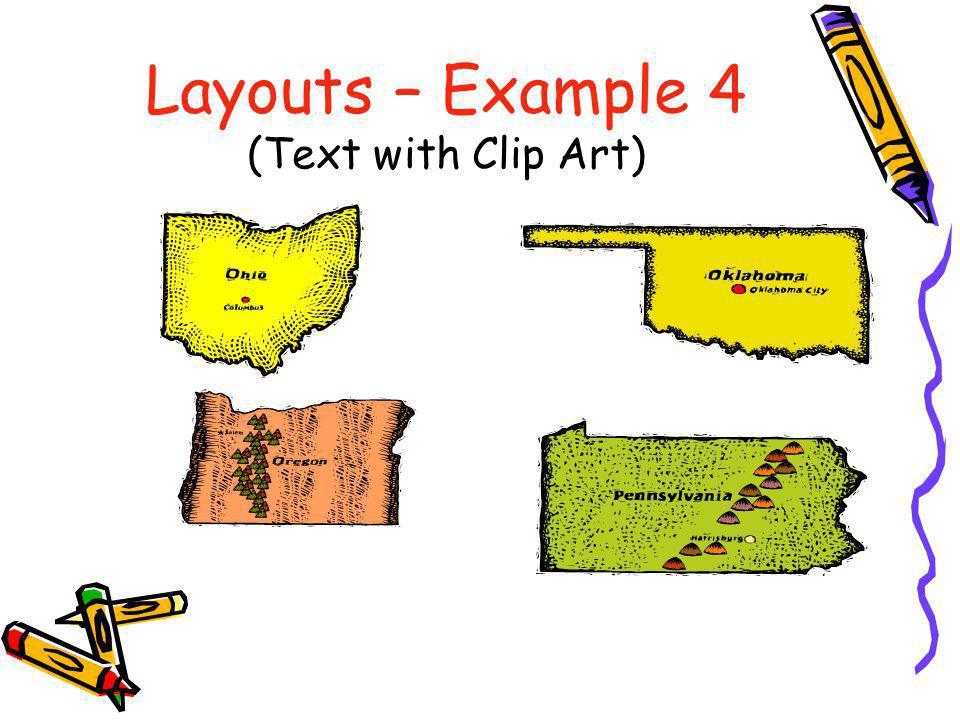 Layouts – Example 4 (Text with Clip Art)