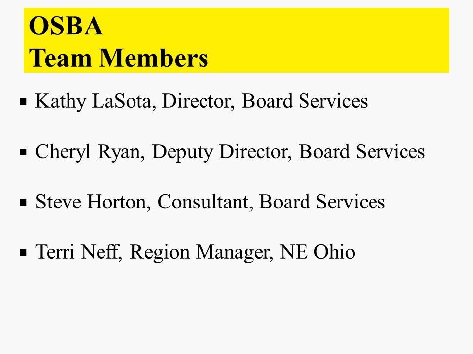  Kathy LaSota, Director, Board Services  Cheryl Ryan, Deputy Director, Board Services  Steve Horton, Consultant, Board Services  Terri Neff, Regio
