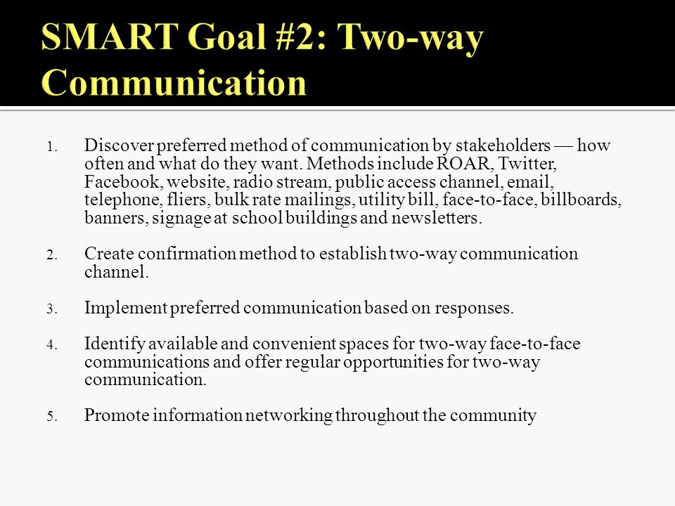 1. Discover preferred method of communication by stakeholders — how often and what do they want. Methods include ROAR, Twitter, Facebook, website, rad