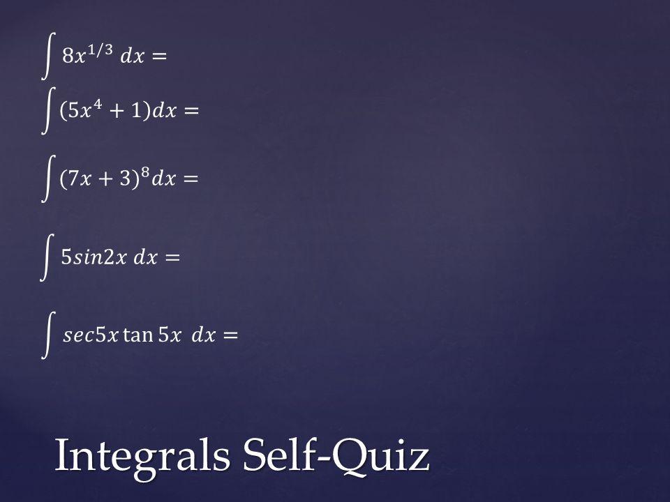 Integrals Self-Quiz