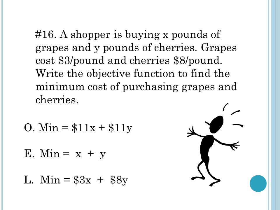 #16. A shopper is buying x pounds of grapes and y pounds of cherries.