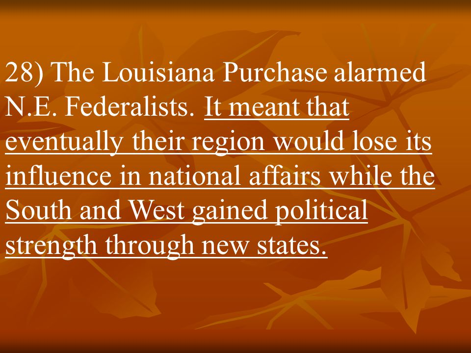 27) On April 30, 1803, the U.S. bought Louisiana from France for $11.25 million. As a result of the deal, the U.S. more than doubled its size and gain