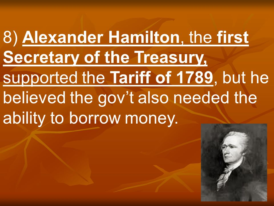 7) The most pressing need of the newly formed U.S. Gov't was a source of revenue. Without money the gov't couldn't operate.