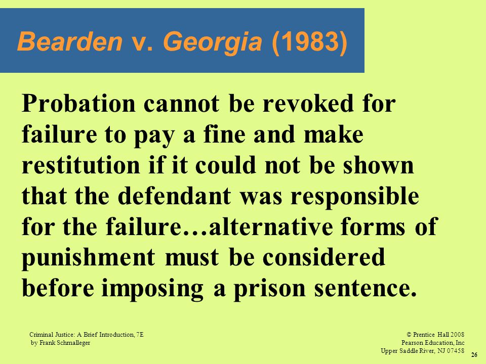 © Prentice Hall 2008 Pearson Education, Inc Upper Saddle River, NJ 07458 Criminal Justice: A Brief Introduction, 7E by Frank Schmalleger 26 Probation