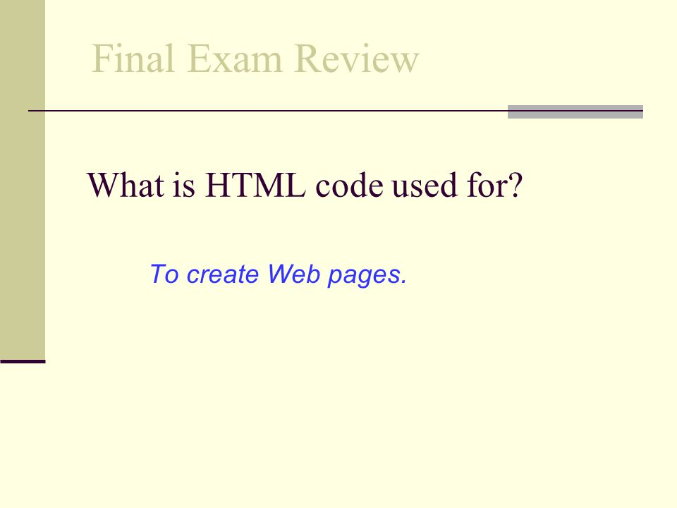 Why would you want to view the HTML code on other Web pages.
