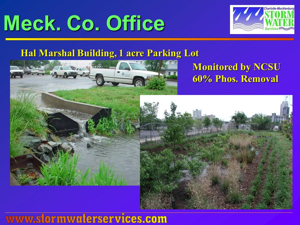 Meck. Co. Office Hal Marshal Building, 1 acre Parking Lot Monitored by NCSU 60% Phos. Removal