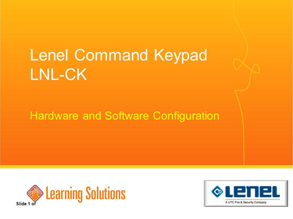 Lenel Command Keypad LNL-CK Hardware and Software Configuration Slide 1 of