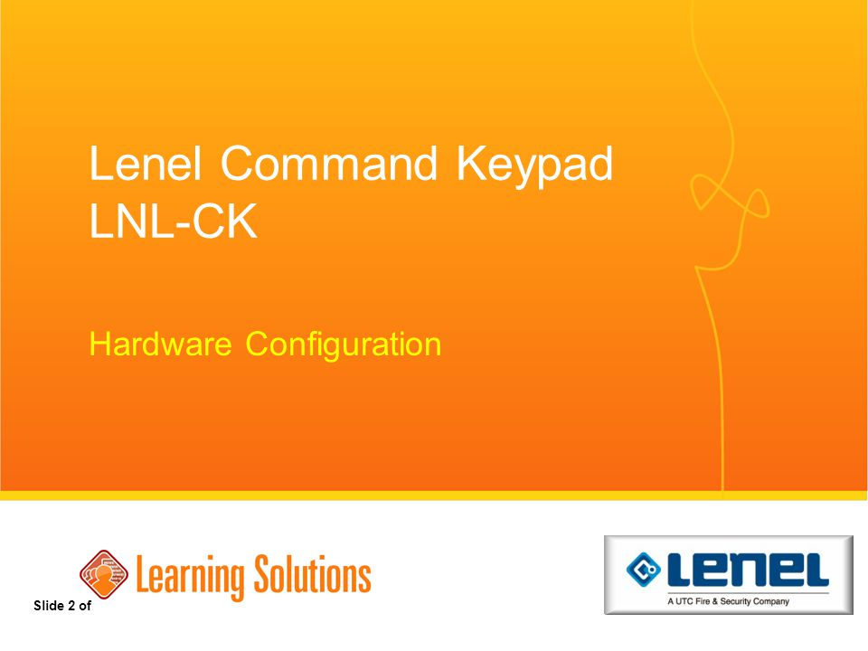 Slide 3 of CR1000 - M05.00 - 6.0.148 (Additional Hardware) Company Confidential Lenel Command Keypad  LNL-CK integrates 32 character LCD display, 16 position keypad and reader port  Uses include arm/disarm alarm mask groups, execute local I/O functions, extended held open, cipher entry  Displays time, commands, timer (for extended held open)  Works with all three access panels  Software configuration covered in CR3000 course