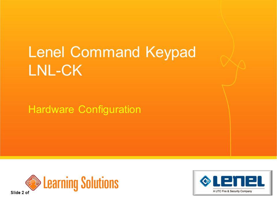 Lenel Command Keypad LNL-CK Hardware Configuration Slide 2 of