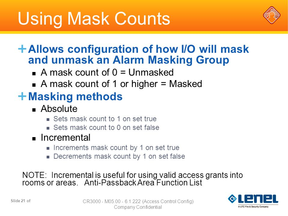 Slide 21 of CR3000 - M05.00 - 6.1.222 (Access Control Config) Company Confidential Using Mask Counts  Allows configuration of how I/O will mask and u