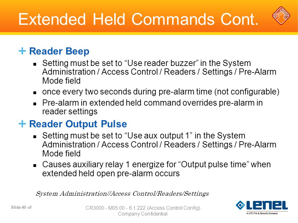 """Slide 40 of CR3000 - M05.00 - 6.1.222 (Access Control Config) Company Confidential Extended Held Commands Cont.  Reader Beep Setting must be set to """""""