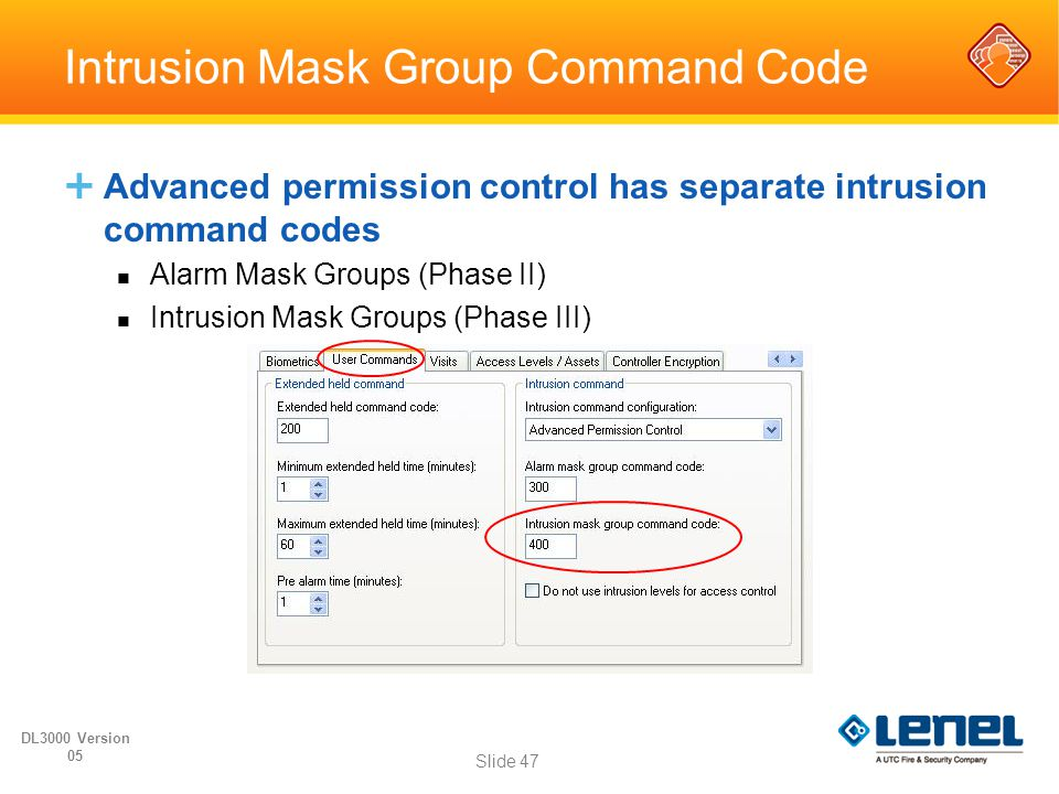 Intrusion Mask Group Command Code  Advanced permission control has separate intrusion command codes Alarm Mask Groups (Phase II) Intrusion Mask Group