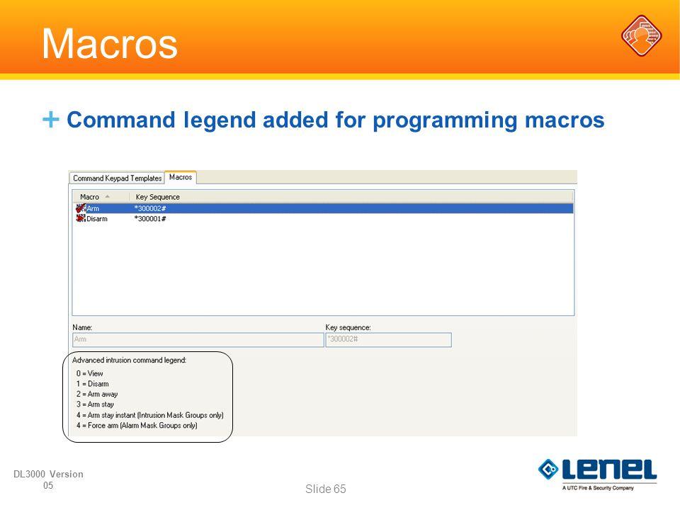 Macros  Command legend added for programming macros Slide 65 DL3000 Version 05