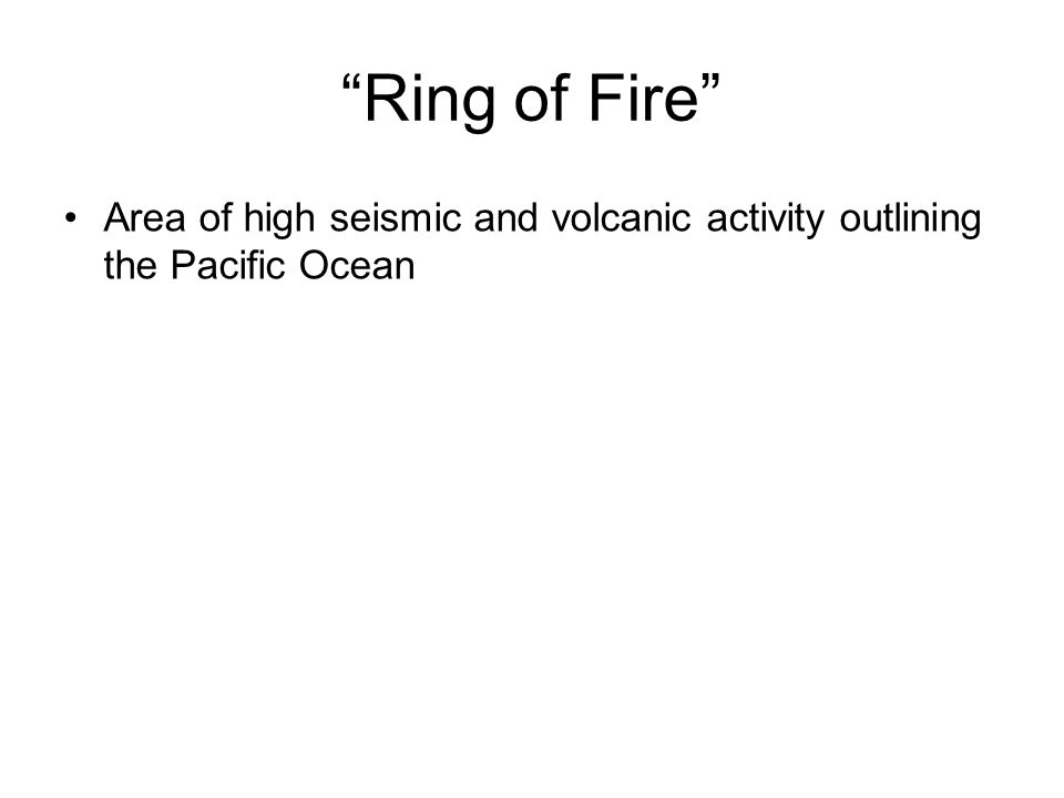 """""""Ring of Fire"""" Area of high seismic and volcanic activity outlining the Pacific Ocean"""