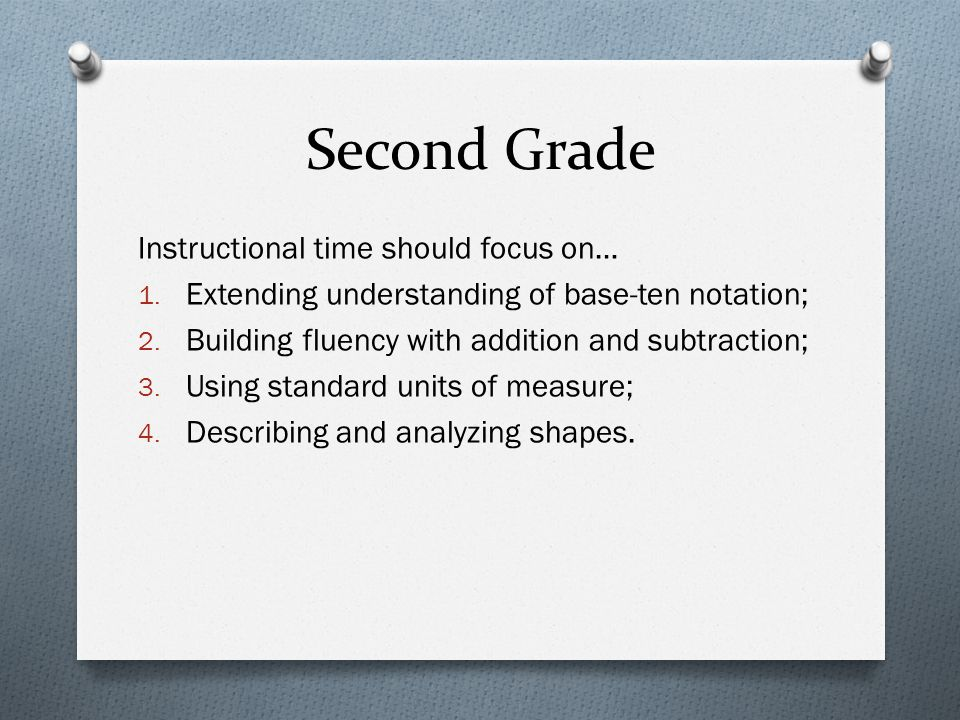 Second Grade Instructional time should focus on… 1.