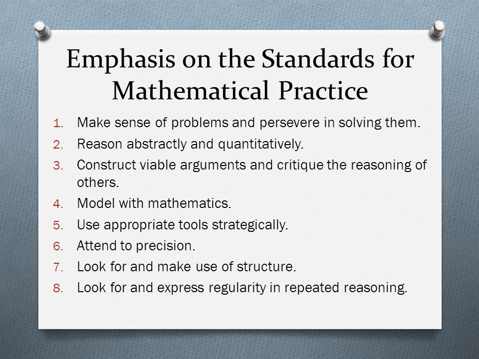 Emphasis on the Standards for Mathematical Practice 1.