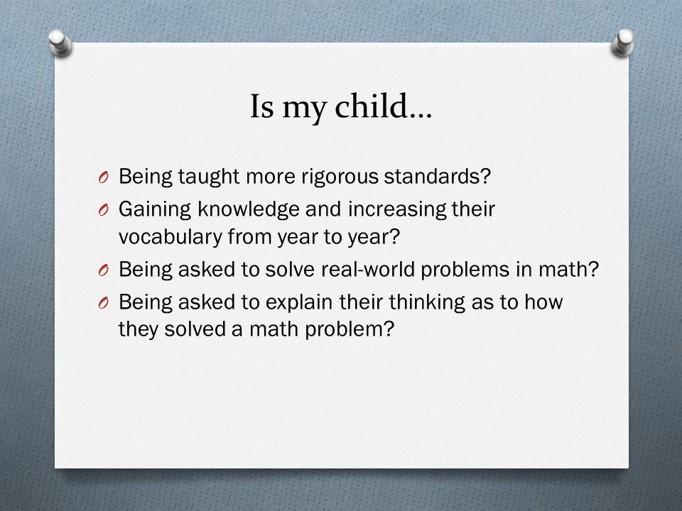 If you answered yes… Then your child has experienced the Common Core State Standards!