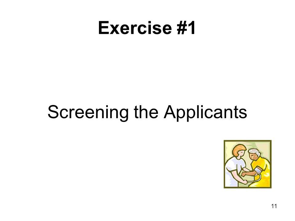 11 Exercise #1 Screening the Applicants