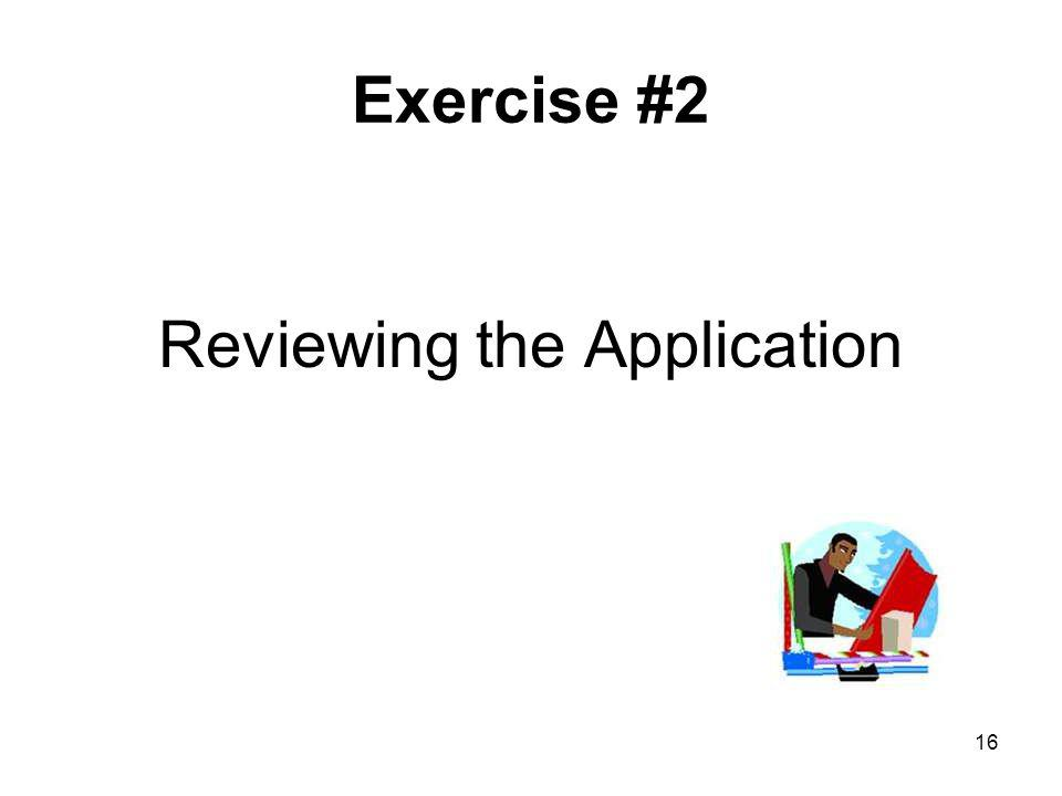 16 Exercise #2 Reviewing the Application