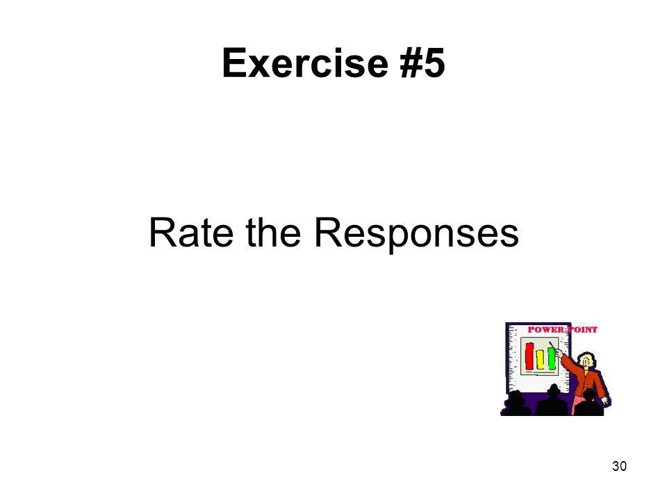 30 Exercise #5 Rate the Responses