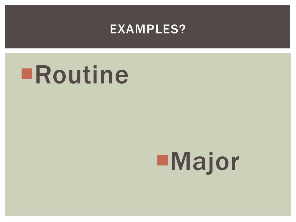  Routine  Major EXAMPLES
