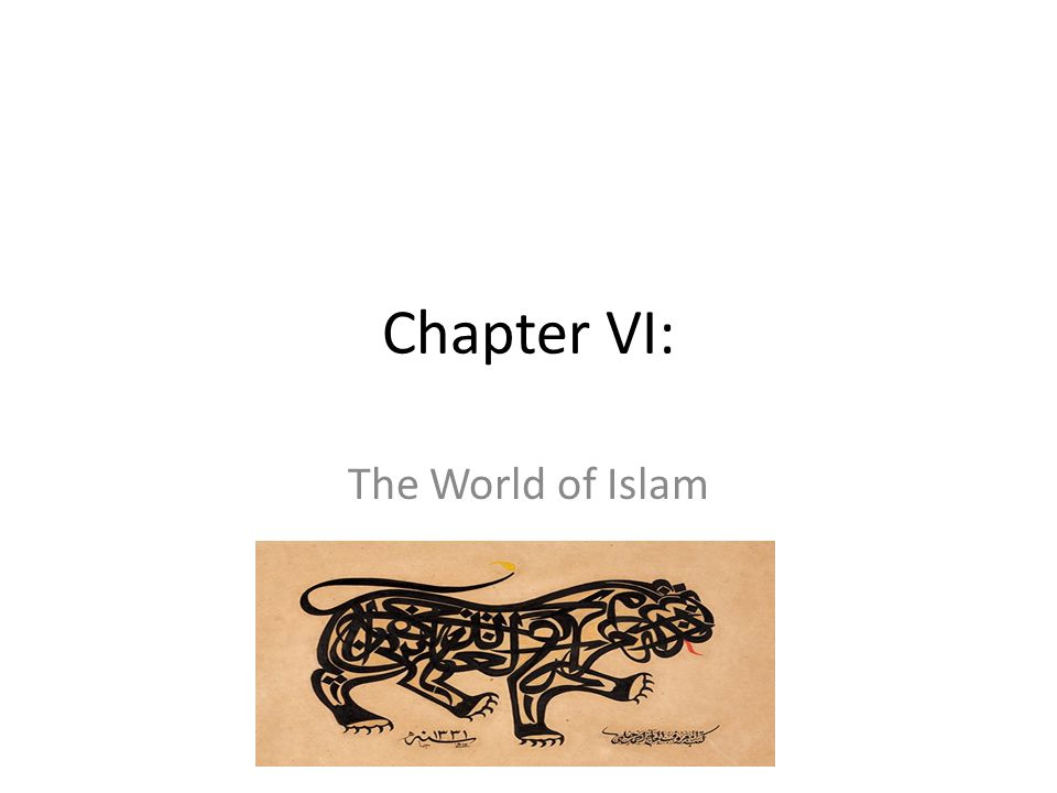 Chapter VI: The World of Islam