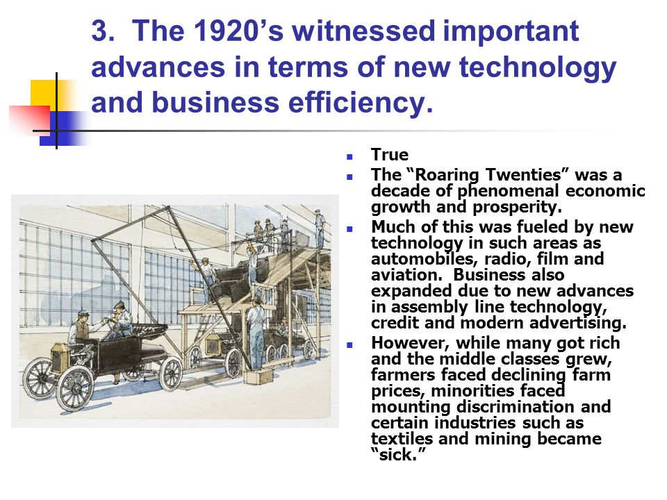 3. The 1920's witnessed important advances in terms of new technology and business efficiency.