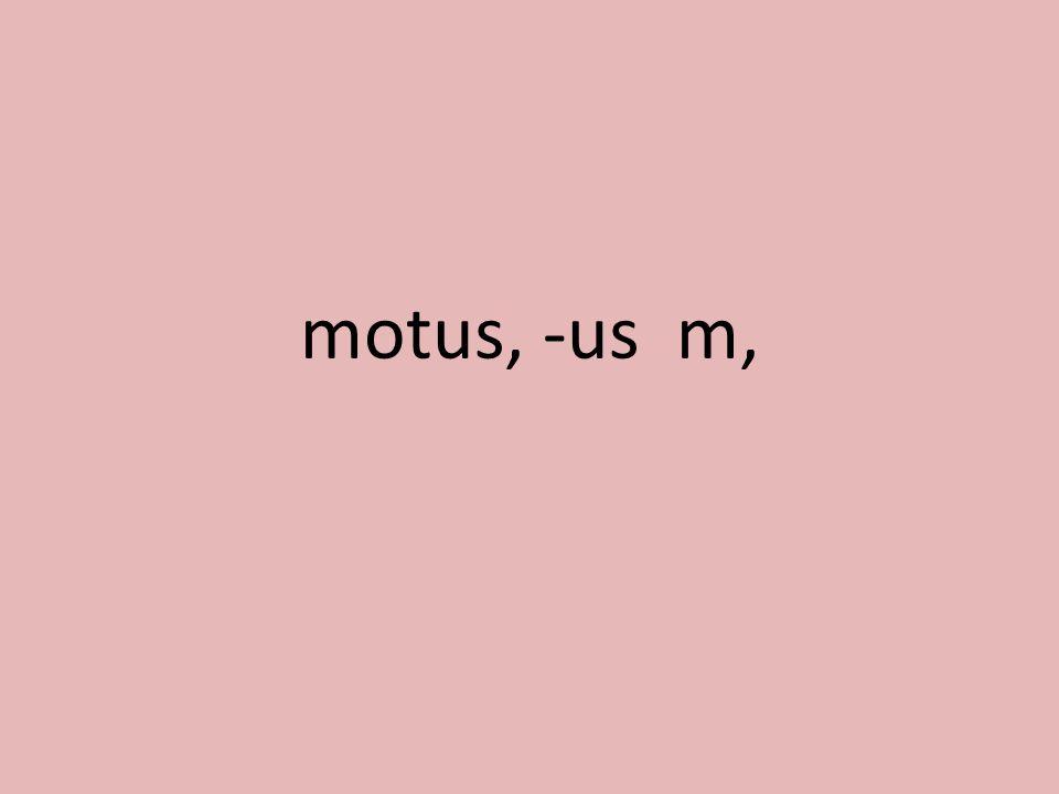 motus, -us m,