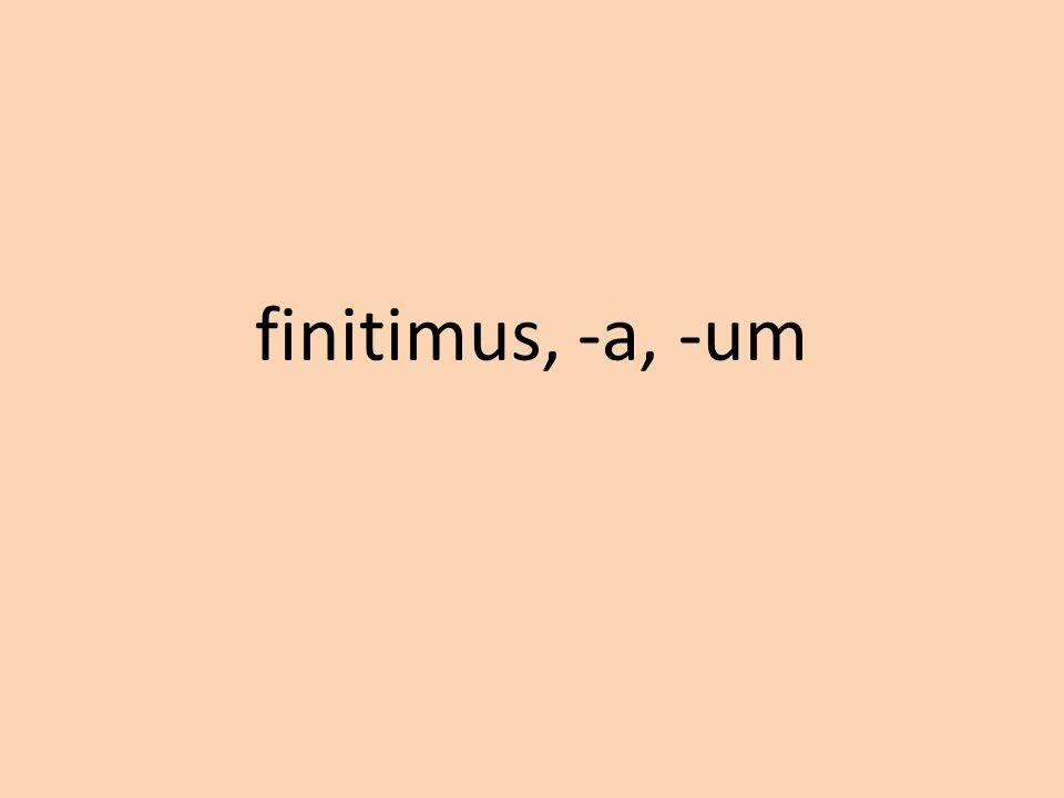 finitimus, -a, -um