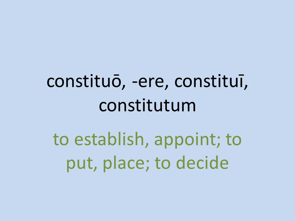 to establish, appoint; to put, place; to decide