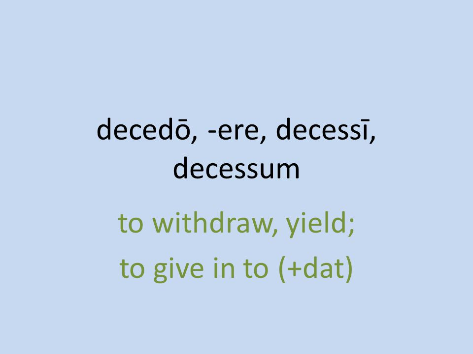 to withdraw, yield; to give in to (+dat)