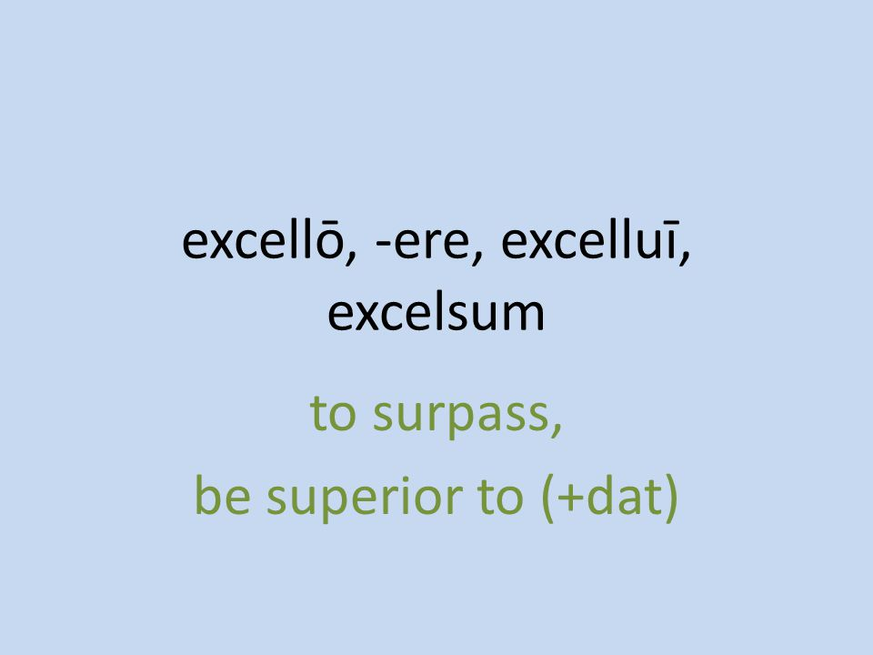 to surpass, be superior to (+dat)