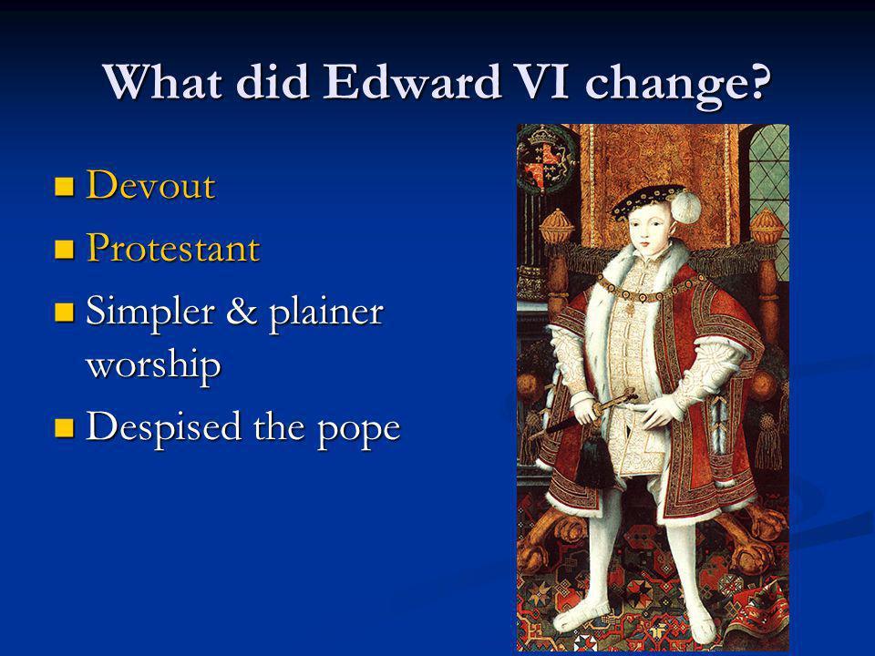 What did Edward VI change.