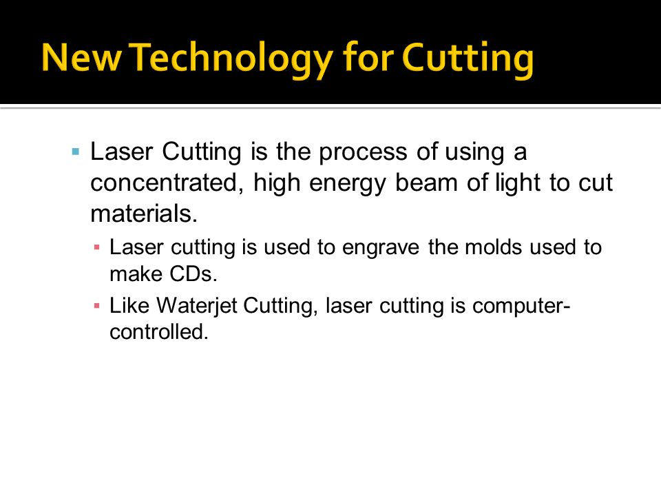  Laser Cutting is the process of using a concentrated, high energy beam of light to cut materials.
