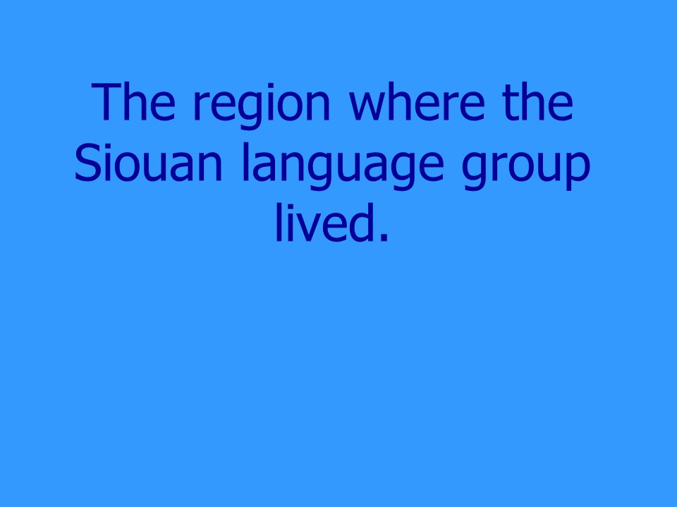 What are the Algonquin, Iroquoian, and Sioux