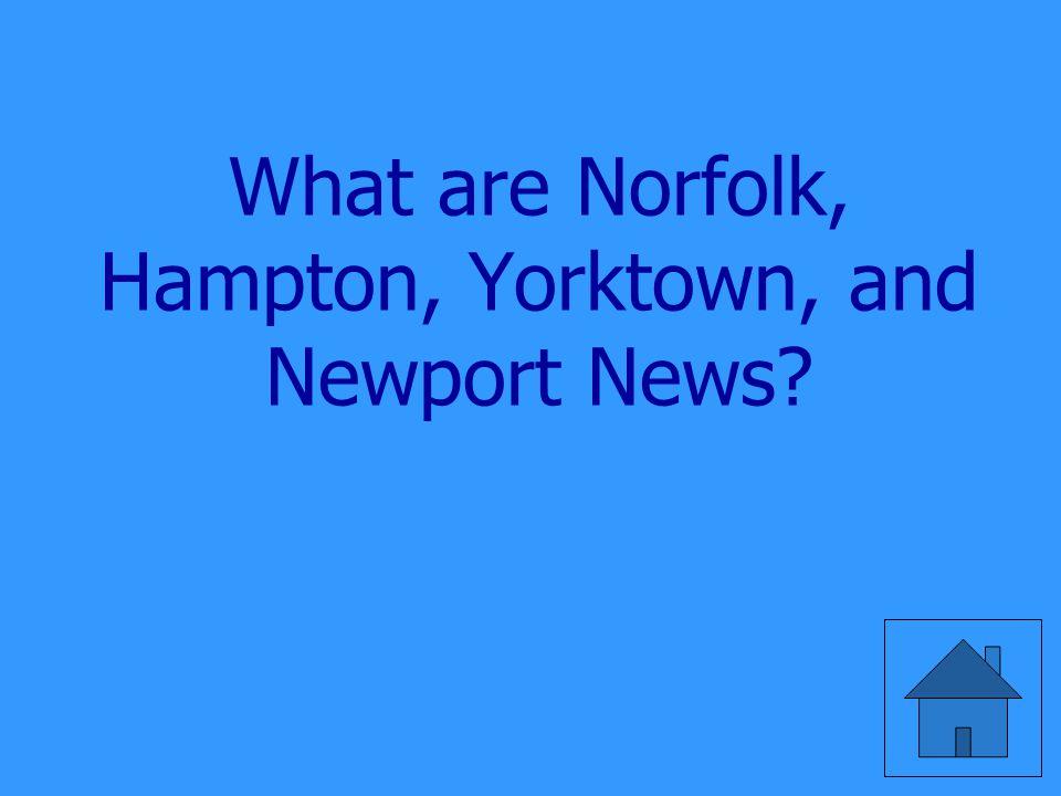 Three cities found near the Chesapeake Bay.