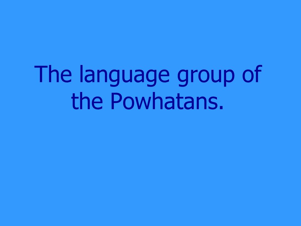 The language group of the Powhatans.
