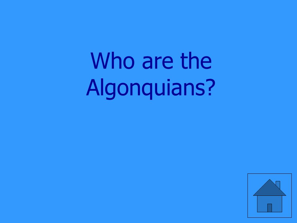 Who are the Algonquians?