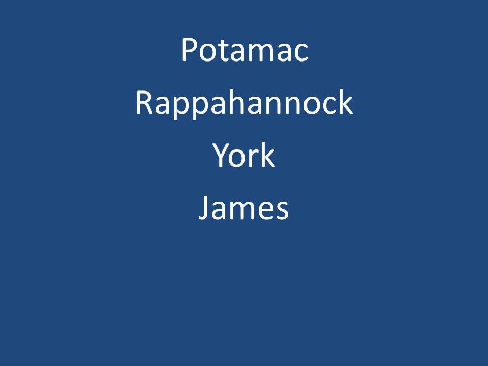 Potamac Rappahannock York James