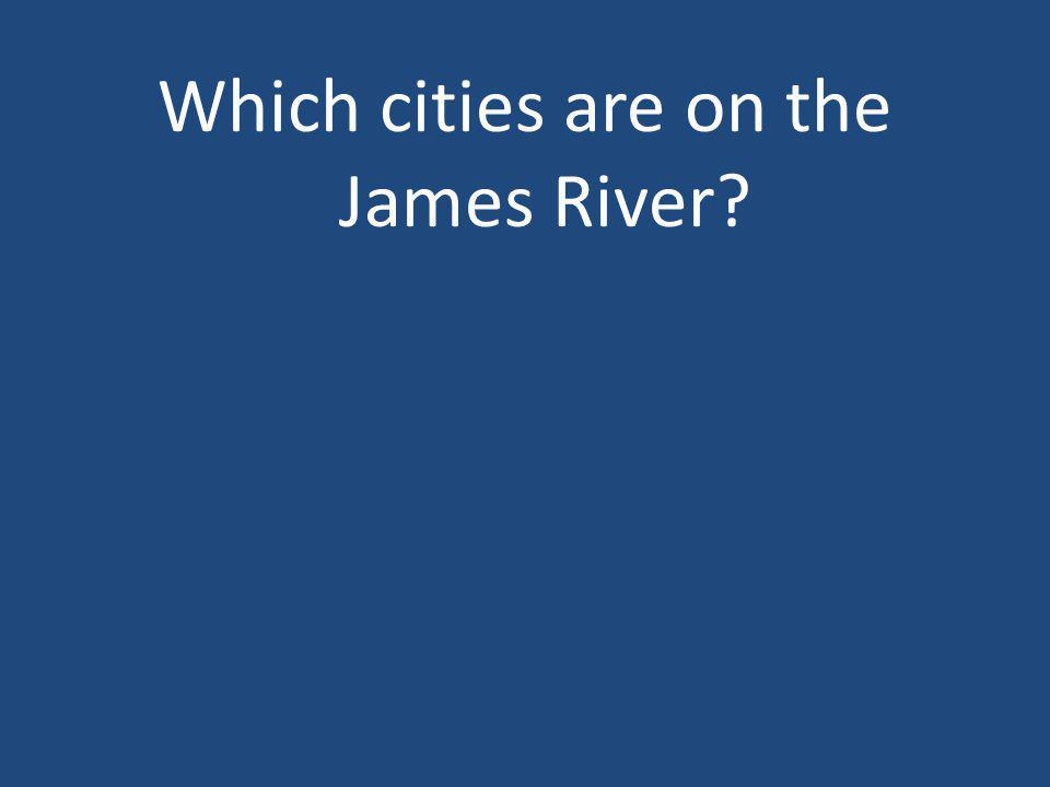 Which cities are on the James River?