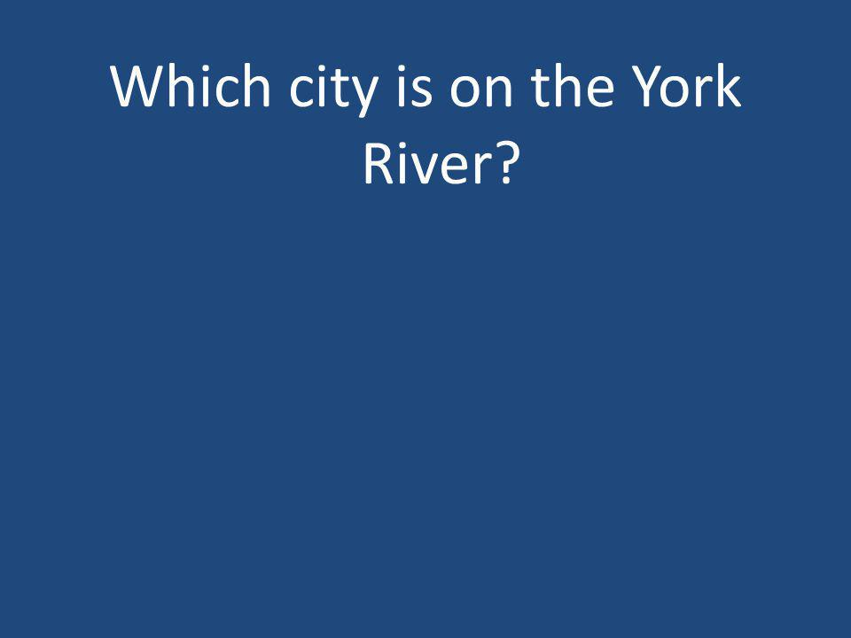 Which city is on the York River?